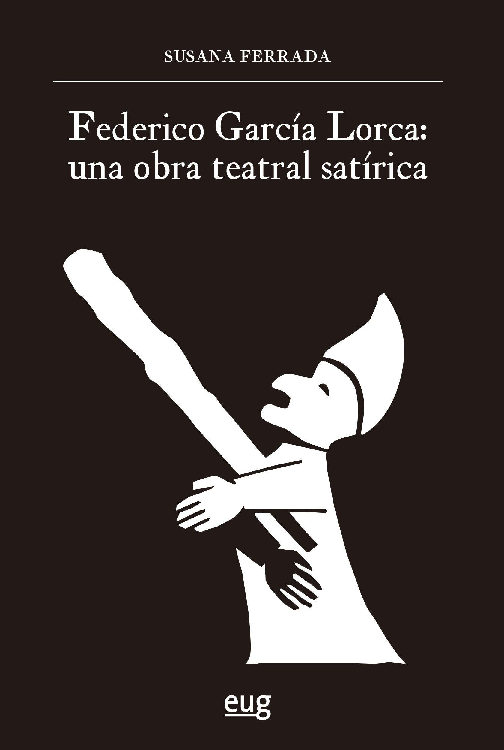 Federico García Lorca   «una obra teatral satírica»