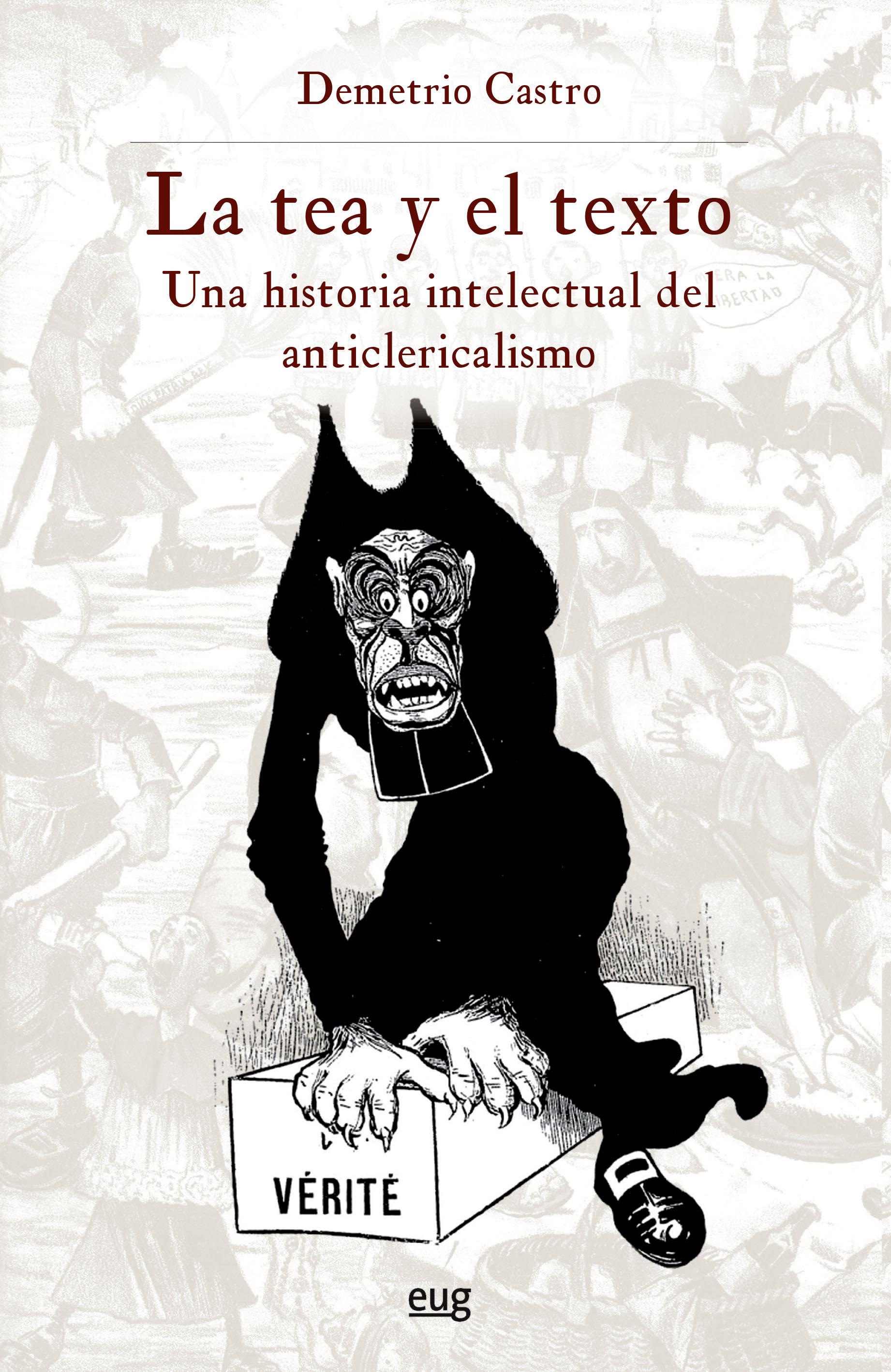 La tea y el texto   «Una historia intelectual del anticlericalismo»