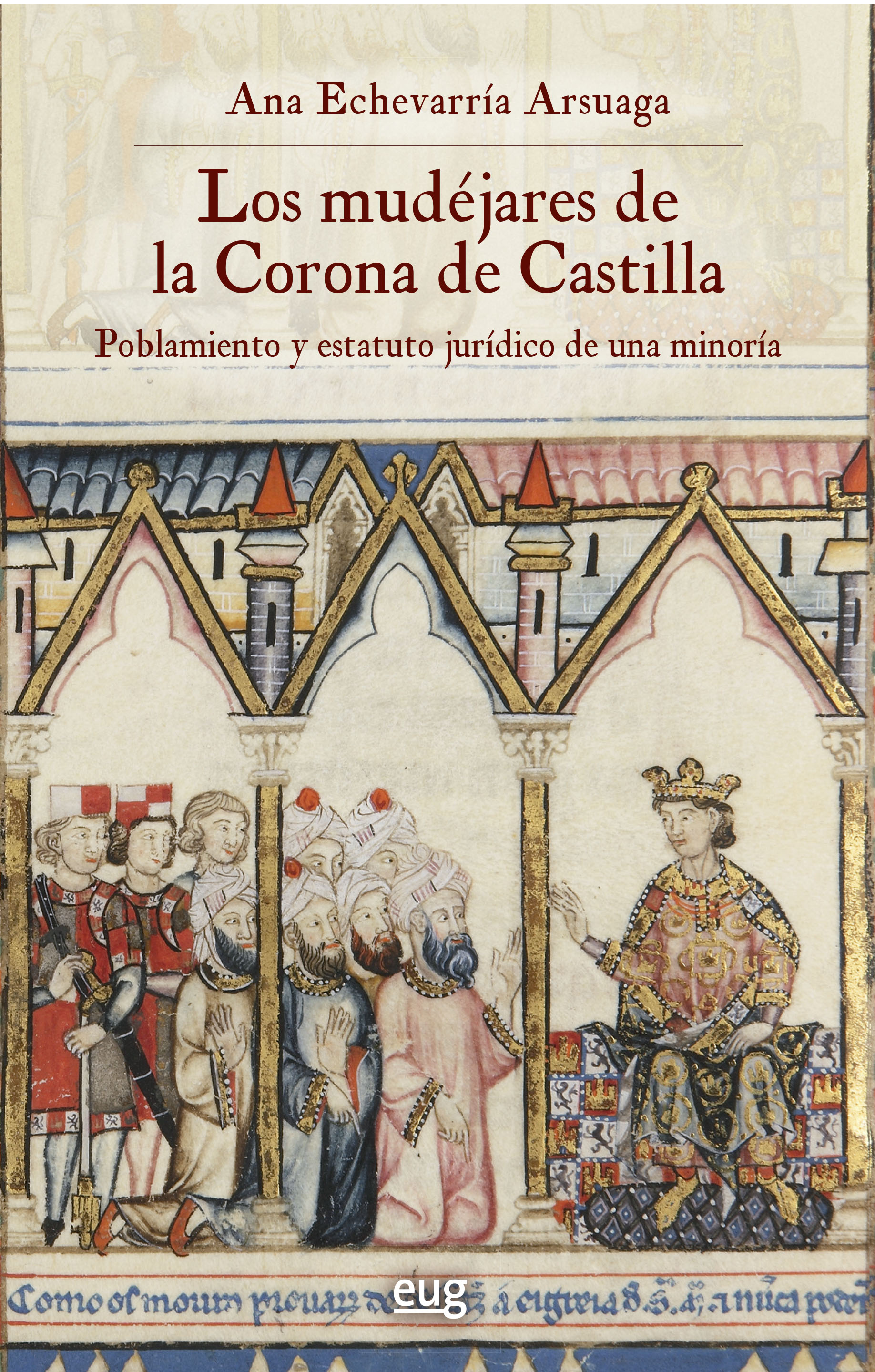 Los mudéjares de la Corona de Castilla   «Poblamiento y estatuto jurídico de una minoría»