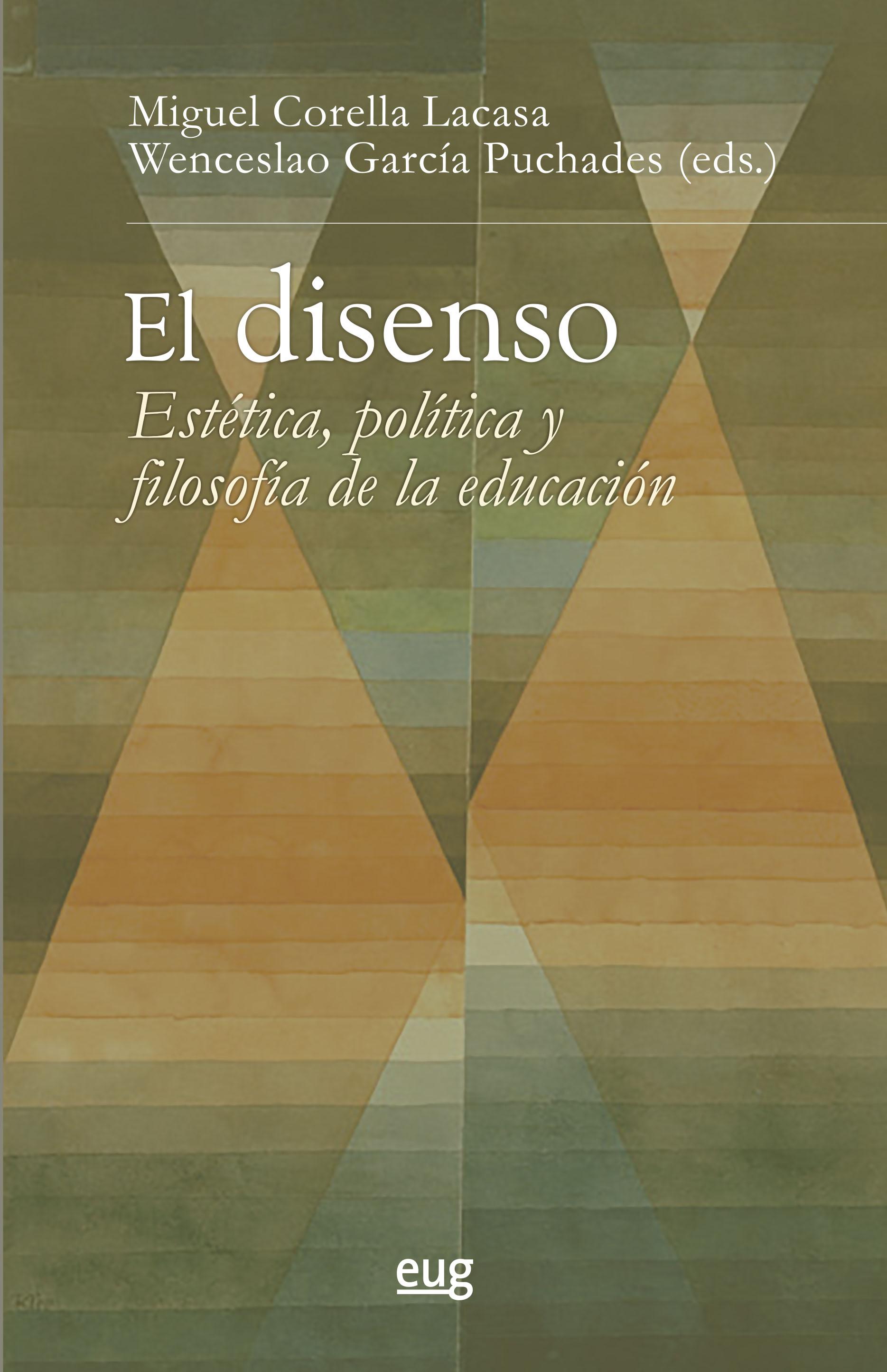 El disenso   «Estética, política y filosofía de la educación»