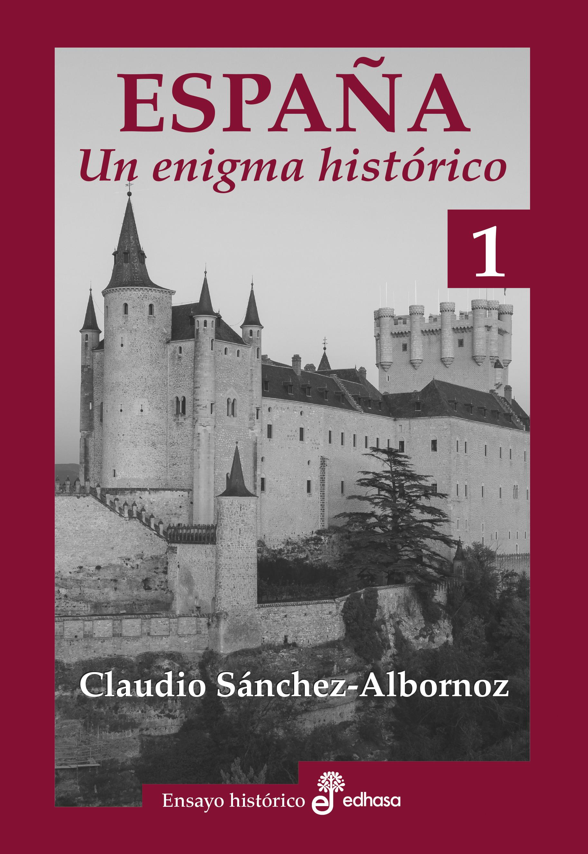 ESPAÑA UN ENIGMA HISTORICO