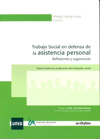 TRABAJO SOCIAL EN DEFENSA DE LA ASISTENCIA PERSONAL. REFLEXIONES Y SUGERENCIAS.