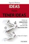 Ideas para tener ideas   «Cómo ser creativo sin tener una pizca de imaginación»