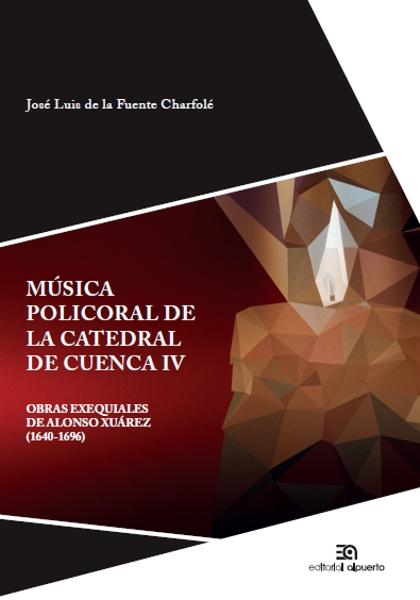 Música policoral de la catedral de Cuenca IV   «Obras exequiales de Alonso Xuárez (1640-1696)»
