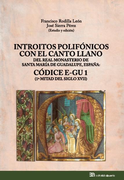 Introitos polifónicos con el canto llano del Real Monasterio de Santa María de Guadalupe, España   «Códice E-GU 1 (1ª mitad del siglo XVII)»