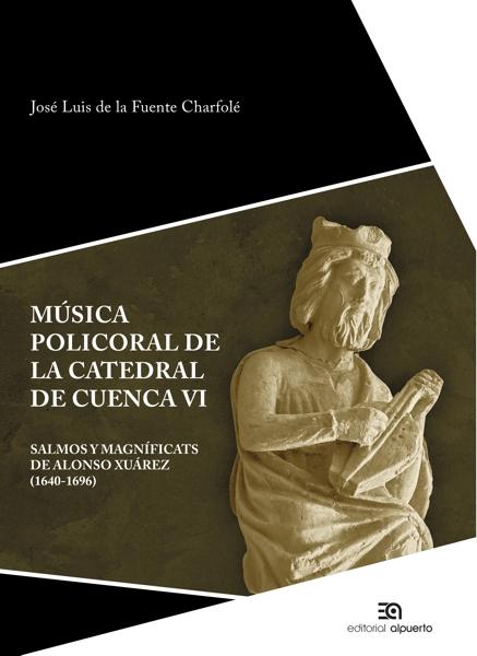 Música policoral de la catedral de Cuenca VI   «Salmos y magníficats de Alonso Xuárez (1640-1696)»