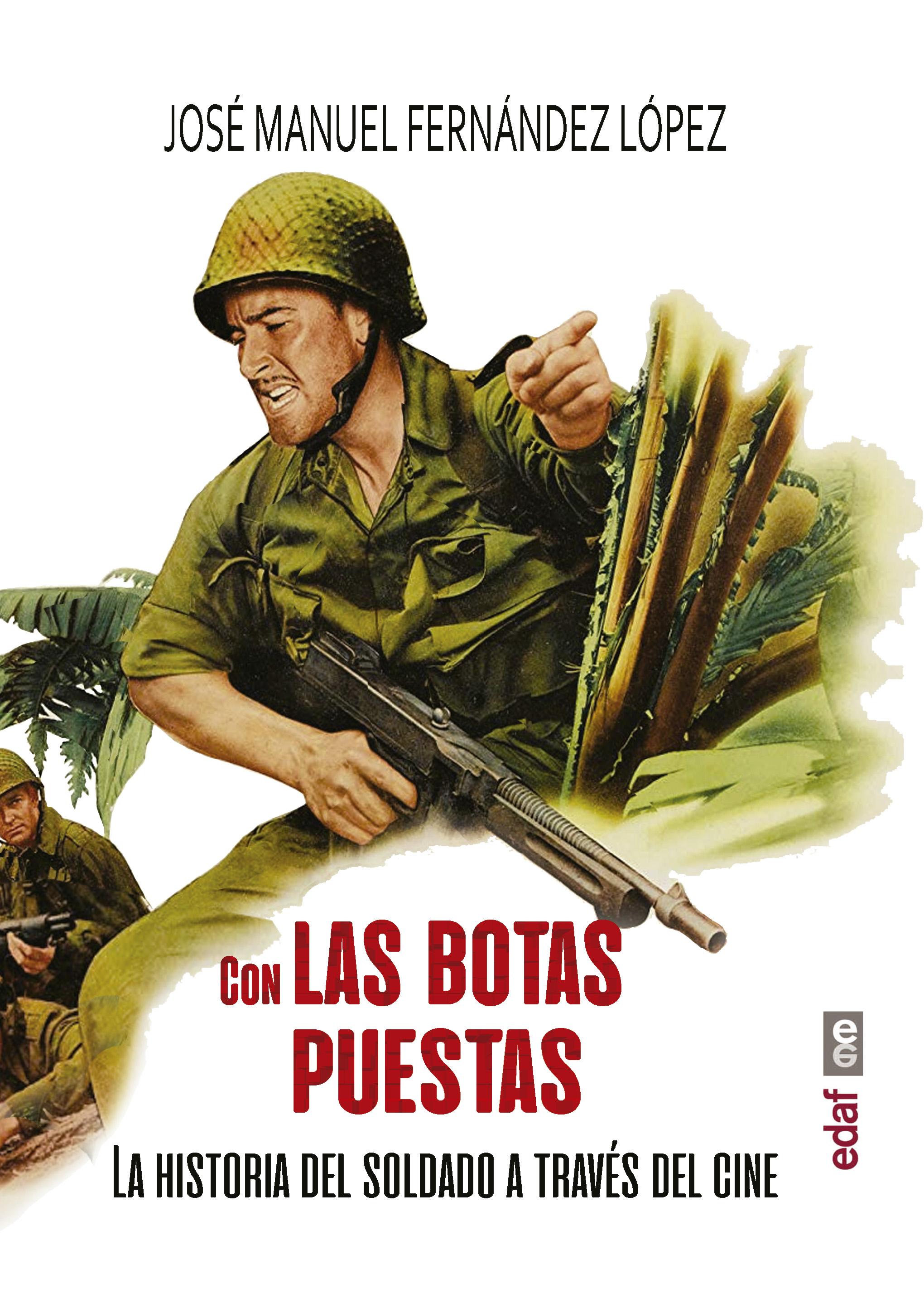 Con las botas puestas   «La historia del soldado a través del cine»