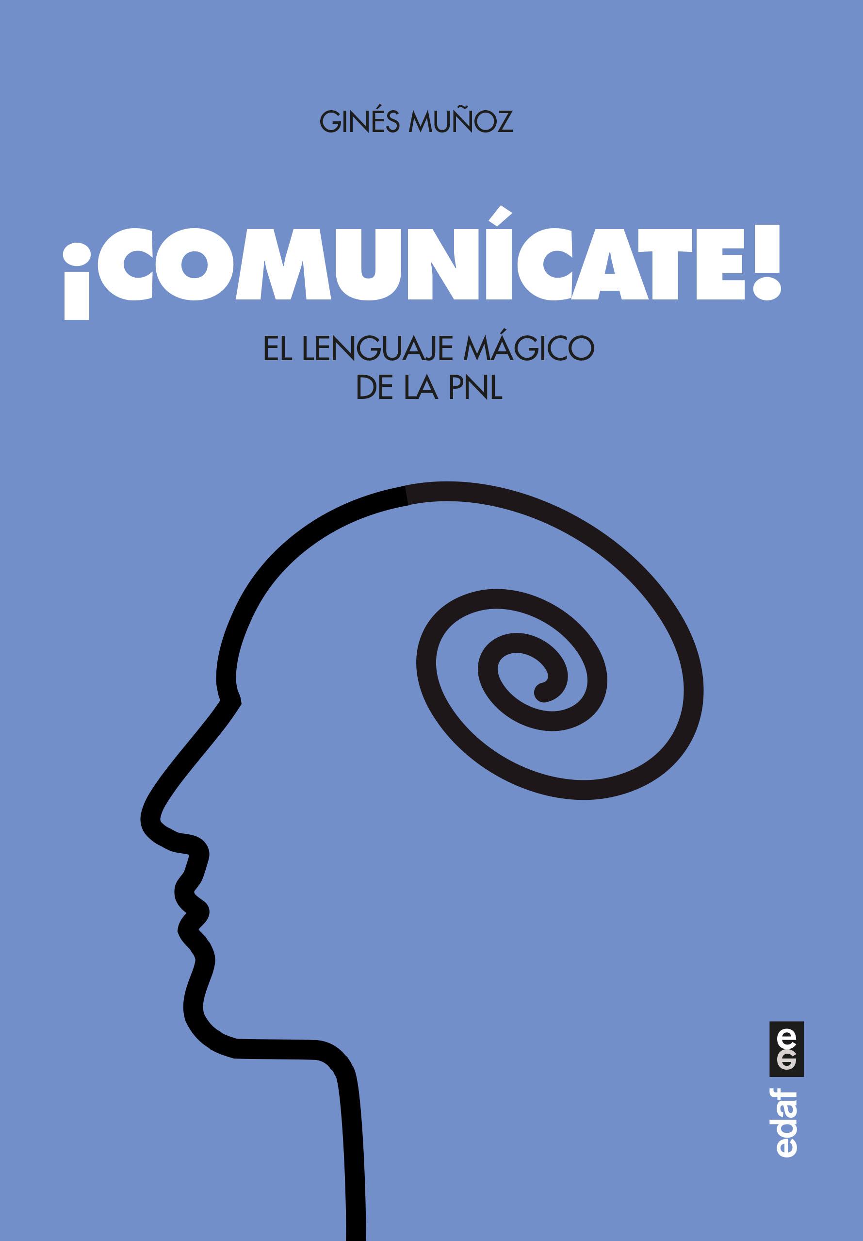¡Comunícate!   «El lenguaje mágico de la PNL»