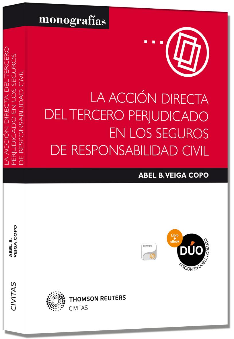 La acción directa del tercero perjudicado en los seguros de responsabilidad civil (Papel + e-book)