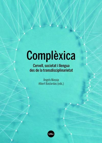 COMPLEXICA «CERVELL, SOCIETAT I LLENGUA DES DE LA TRANSDISCIPLINARIETAT»