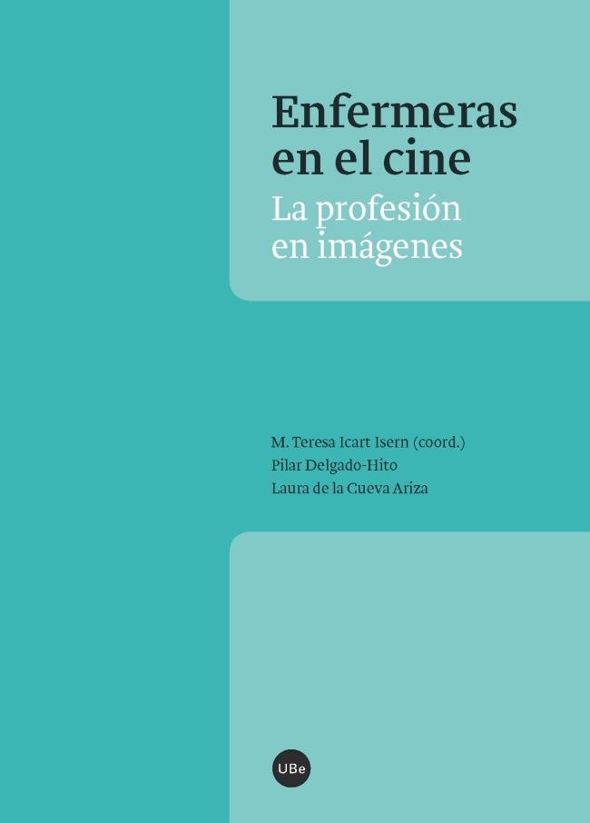 ENFERMERAS EN EL CINE «LA PROFESION EN IMAGENES»