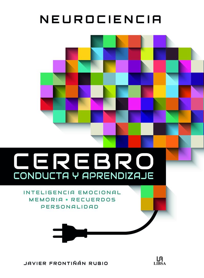 Neurociencia Cerebro Conducta y Aprendizaje   «Inteligencia Emocional, Memoria, Recuerdos y Personalidad»