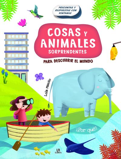Cosas y Animales Sorprendentes   «Para Descubrir el Mundo»