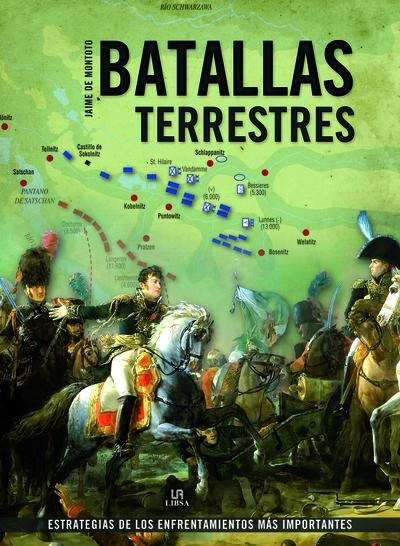 Batallas Terrestres   «Estrategias de los Enfrentamientos más Importantes»