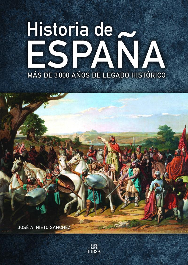 Historia de España   «Más de 3.000 Años de Legado Histórico»