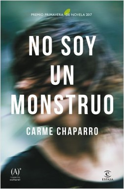 No soy un monstruo   «Premio primavera de novela 2017»