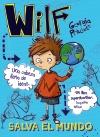 6Wilf salva el mundo. Libro 1