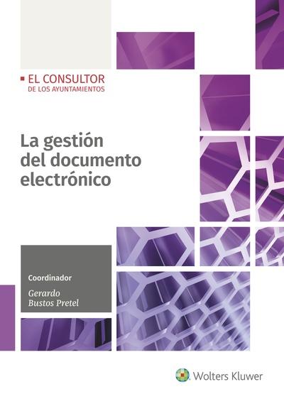 LA GESTIÓN DEL DOCUMENTO ELECTRÓNICO, 1ª EDICIÓN J