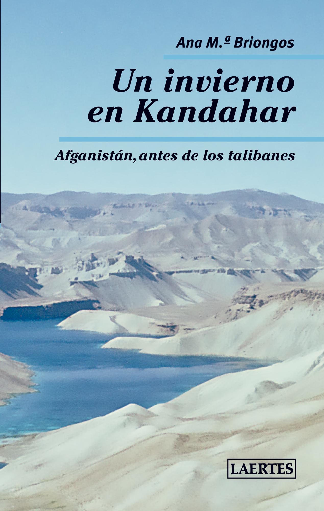Un invierno en Kandahar   «Afganistán, antes de los talibanes»