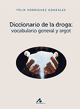 Diccionario de la droga: vocabulario general y argot (9788476358887)