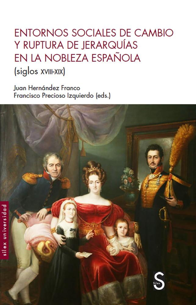 Entorno sociales de cambio y ruptura de jerarquías en la nobleza española (siglos XVIII-XIX)