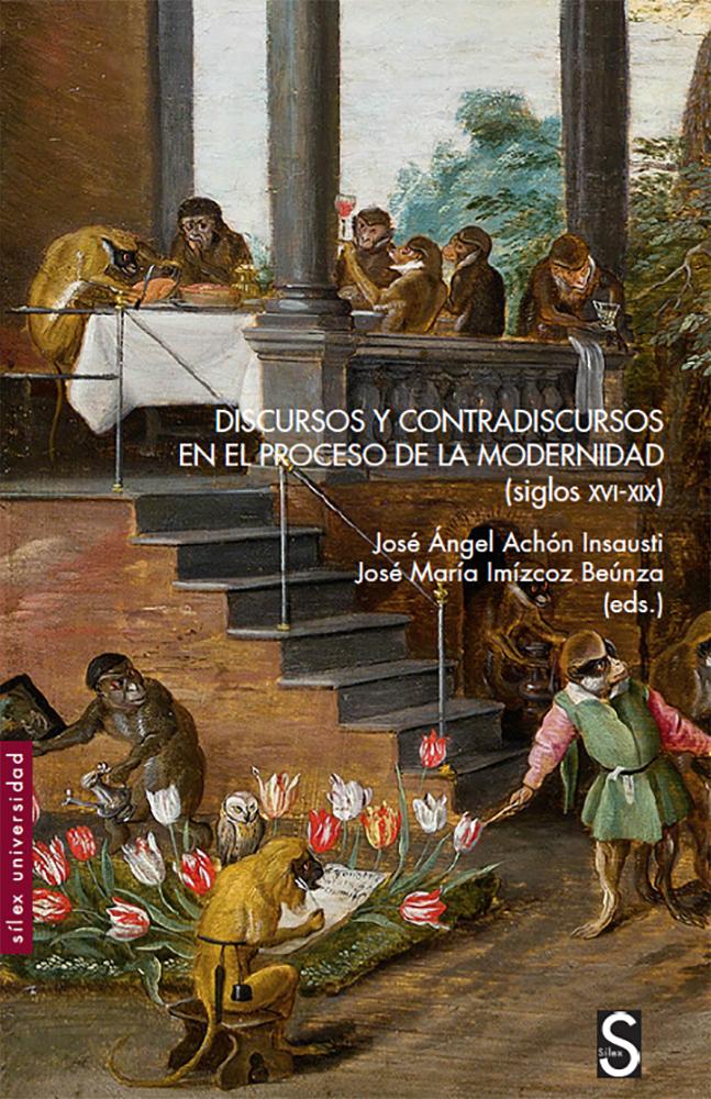 Discursos y contradiscursos en el proceso de la modernidad Siglos XVI-XIX