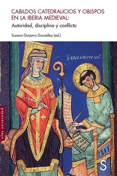 Cabildos catedralicios y obispos en la iberia medieval   «Autoridad, disciplina y conflicto»