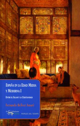 España en la Edad Media y Moderna I   «Entre el Islam y la Cristiandad»