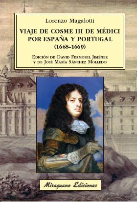 VIAJE DE COSME III DE MEDICI POR ESPAÑA Y PORTUGAL (1668-1669)