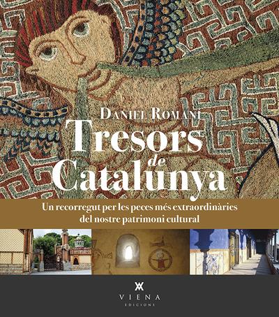 Tresors de Catalunya   «Un recorregut per les peces més extraordinàries del nostre patrimoni cultural»