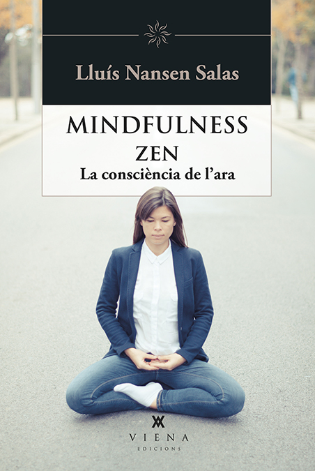 Mindfulness zen   «La consciència de l'ara»