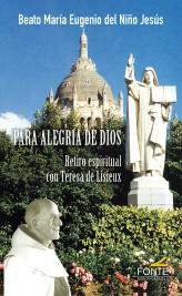 Para Alegría de Dios   «Retiro espiritual con Teresa de Lisieux»