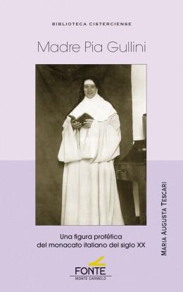 Madre Pia Gullini   «Una figura profética del monacato italiano del siglo XX»