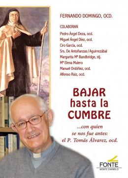 Bajar hasta la cumbre   «...con quien se nos fue antes: el P. Tomás Álvarez, ocd.»