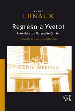 Regreso a Yvetot. Entrevista con Marguerite Cornier