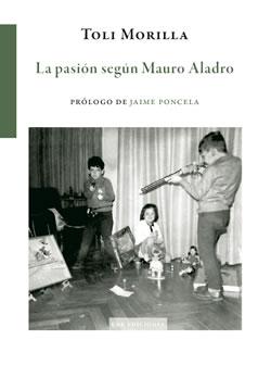 La pasión según Mauro Aladro
