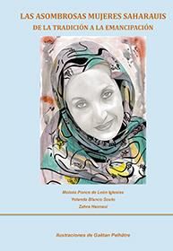 Las asombrosas mujeres saharauis. De la tradición a la emancipación