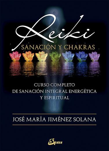Reiki, sanación y chakras   «Curso completo de sanación integral energética y espiritual»