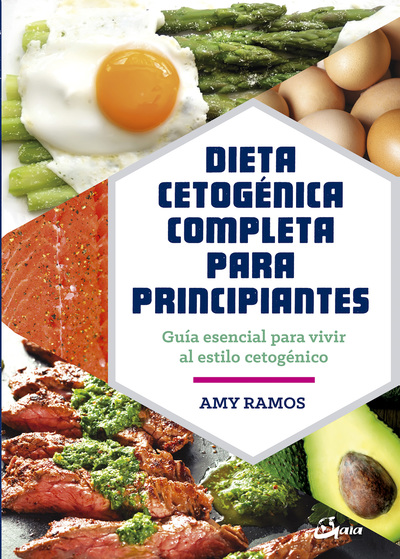 Dieta cetogénica completa para principiantes   «Guía esencial para un estilo de vida cetogénico»