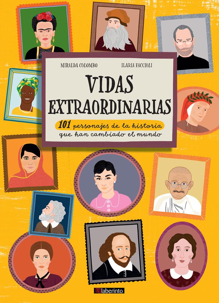 Vidas extraordinarias   «101 personajes de la historia que han cambiado el mundo»