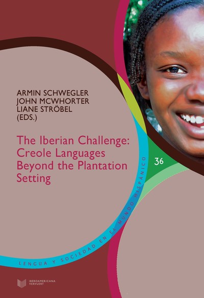 The Iberian Challenge : creole languages beyond the plantation setting. (9788484899624)