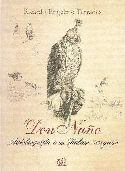 Don Nuño   «Autobiografía de un Halcón Peregrino»