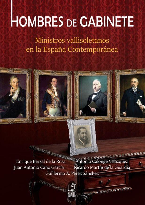 Hombres de gabinete ministros vallisoletanos en la espa a for Ministros de espana