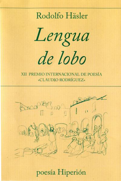 Lengua de lobo   «XII Premio Internacional de Poesía «Claudio Rodrígiuez»»