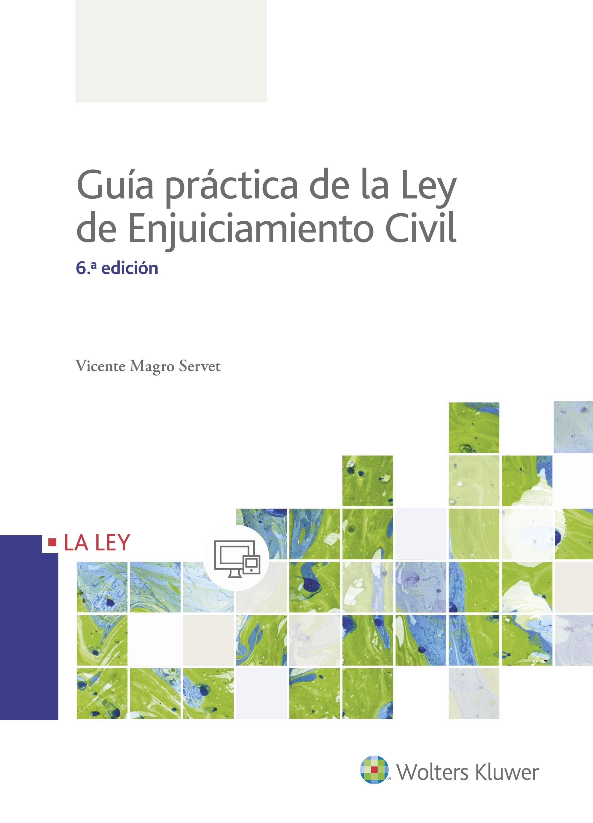 GUIA PRACTICA DE LA LEY ENJUICIAMIENTO CIVIL, 6ª E
