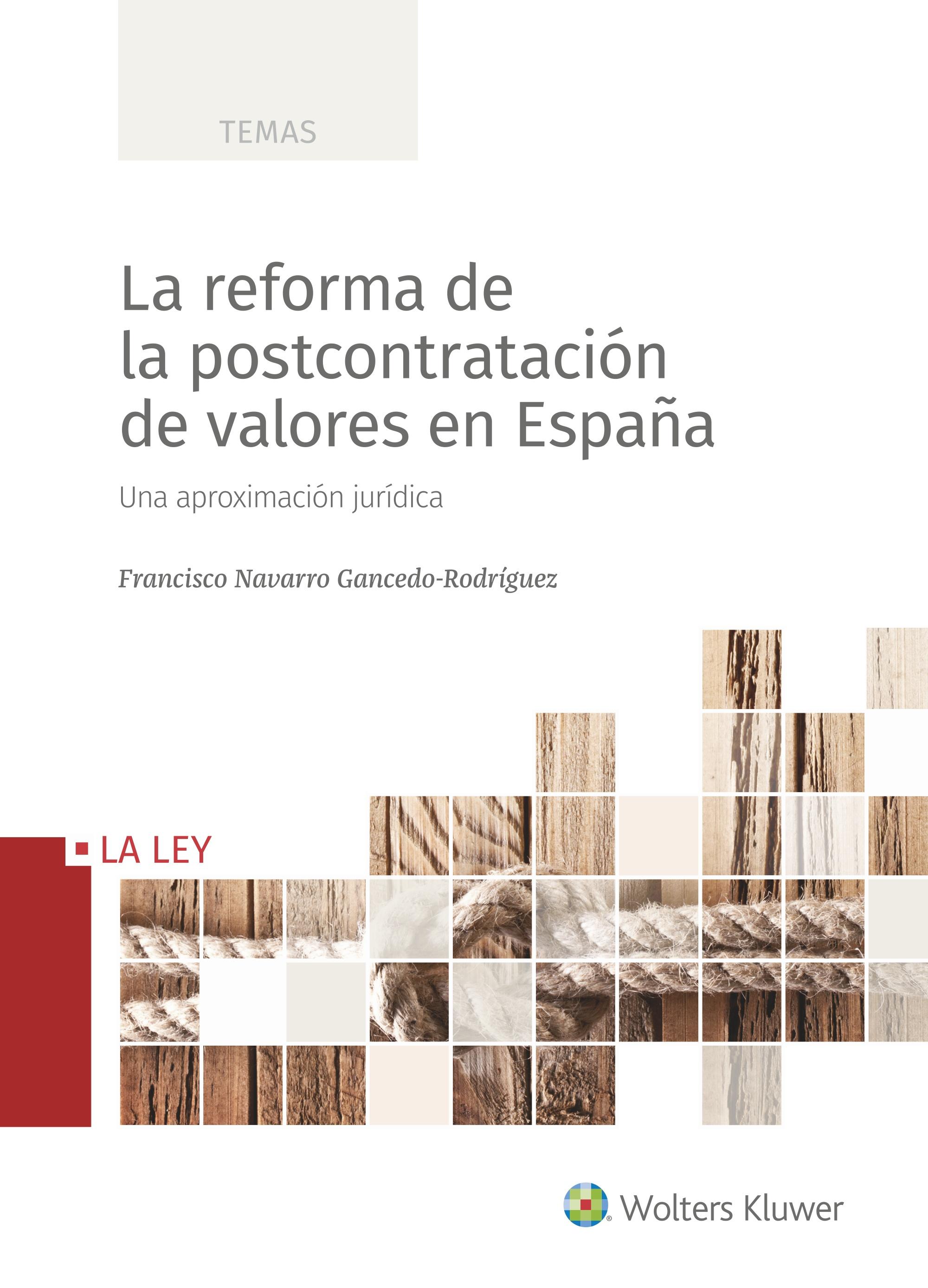 LA REFORMA DE LA POSTCONTRATACION DE VALORES EN ESPAÑA