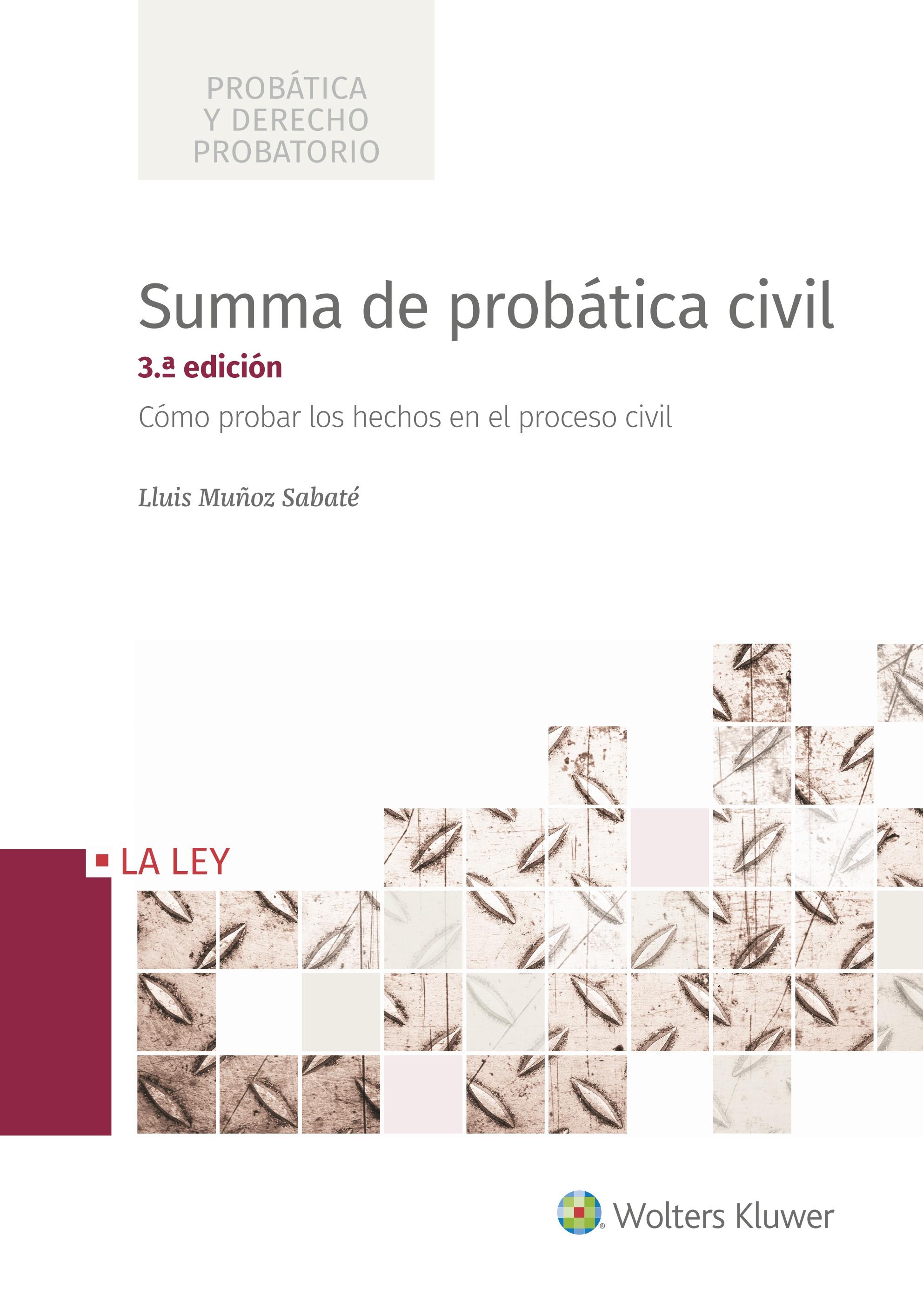 Summa de probática civil (3ª Edición)   «Cómo probar los hechos en el proceso civil»