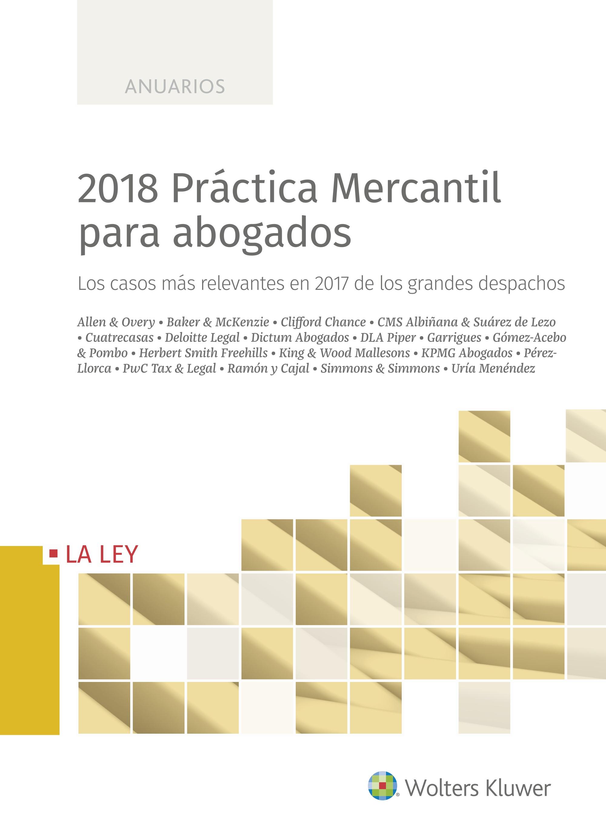 2018 Práctica Mercantil para abogados   «Los casos más relevantes en 2017 de los grandes despachos»