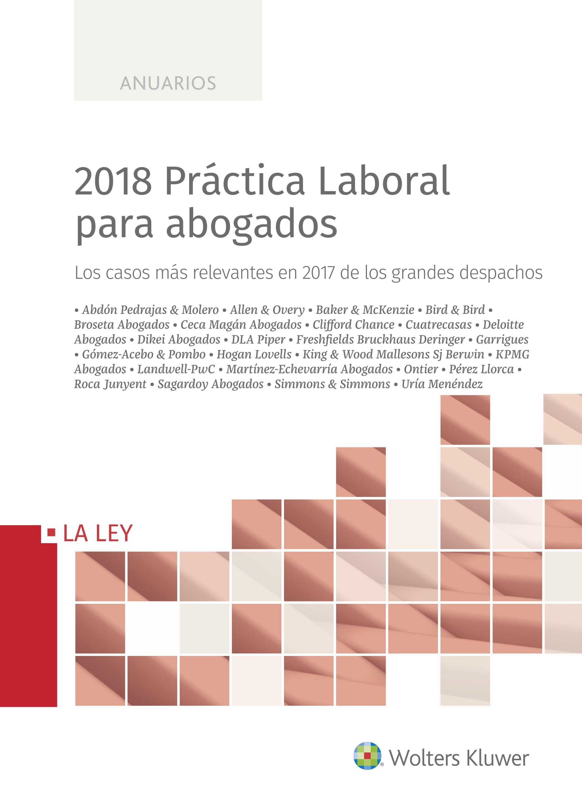 2018 PRACTICA LABORAL PARA ABOGADOS. LOS CASOS MAS