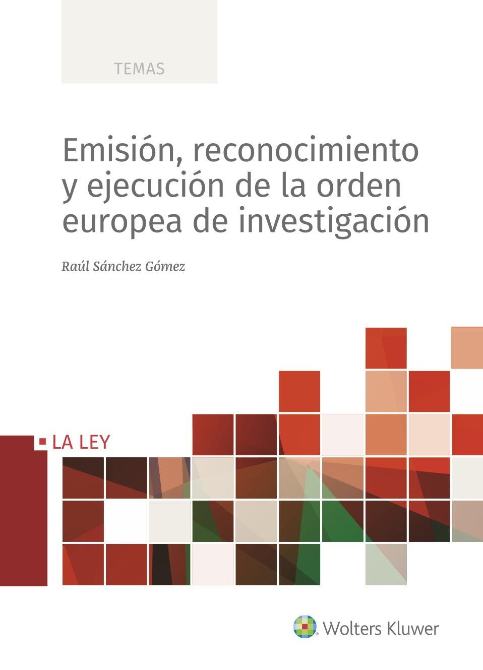Emisión, reconocimiento y ejecución de la orden europea de investigación